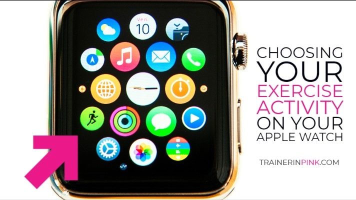 Choosing your exercise on apple watch