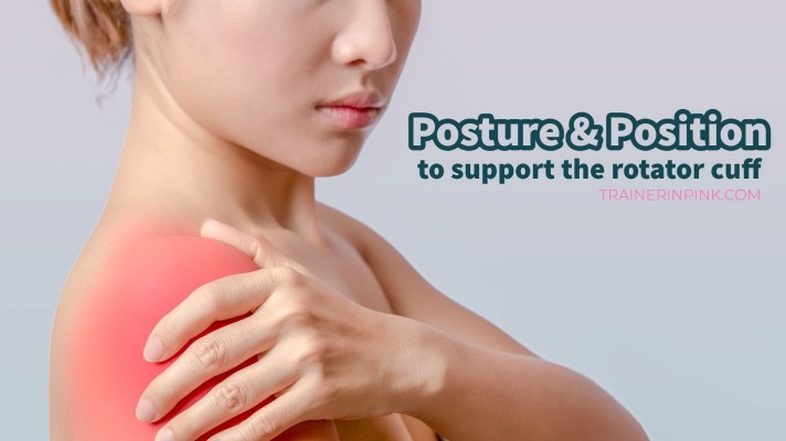posture and position rotator cuff