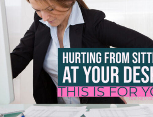 Side Effect of Sitting at Your Desk