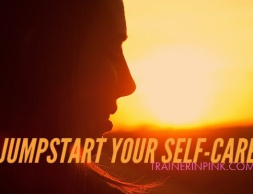 3 ways to jumpstart your self-care